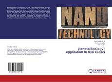 Bookcover of Nanotechnology -Application In Oral Cancer
