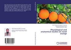 Bookcover of Physiological and anatomical studies on navel orange