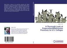 Bookcover of A Thorough Look at Preparation&Admission Processes to U.S. Colleges