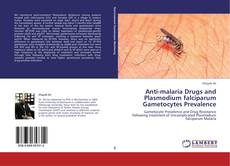 Capa do livro de Anti-malaria Drugs and Plasmodium falciparum Gametocytes Prevalence