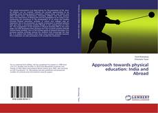 Copertina di Approach towards physical education: India and Abroad
