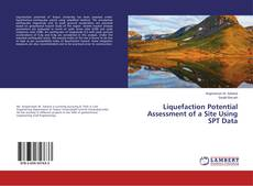Bookcover of Liquefaction Potential Assessment of a Site Using SPT Data