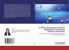 Bookcover of In-Silico Pulmonary & Serum Hydrophilic Surfactant Protein Interaction