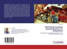 Marketing Strategy: Standardization vs. Adaptation kitap kapağı