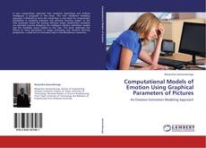 Copertina di Computational Models of Emotion Using Graphical Parameters of Pictures