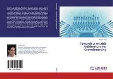 Bookcover of Towards a reliable Architecture for Crowdsourcing