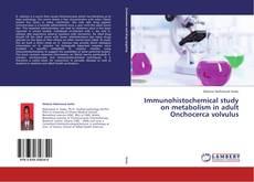 Copertina di Immunohistochemical study on metabolism in adult Onchocerca volvulus