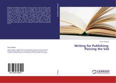 Writing for Publishing: Piercing the Veil的封面
