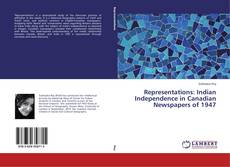 Copertina di Representations: Indian Independence in Canadian Newspapers of 1947