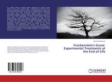 Bookcover of Frankenstein's Grave: Experimental Treatments at the End of Life