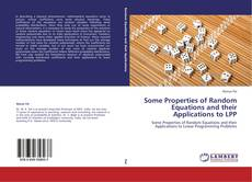 Bookcover of Some Properties of Random Equations and their Applications to LPP