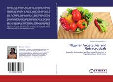 Bookcover of Nigerian Vegetables and Nutraceuticals