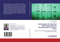 Bookcover of Combustion & Chemical Bath Deposition of Nanopowders and Thin  Films