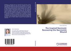 Buchcover von The Inspired Narcissist: Recovering the Narcissistic Wound