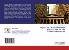 Bookcover of Impact of Financial Market Liberalization on  the Ethiopian Economy