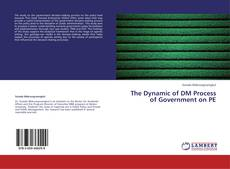 Обложка The Dynamic of DM Process of Government on PE