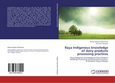 Couverture de Raya Indigenous knowledge of dairy products processing practices