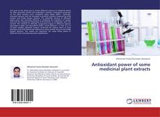 Bookcover of Antioxidant power of some medicinal plant extracts