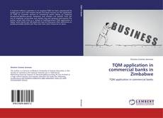 TQM application in commercial banks in Zimbabwe的封面