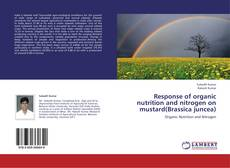 Portada del libro de Response of organic nutrition and nitrogen on mustard(Brassica juncea)