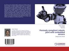 Capa do livro de Passively compliant robotic joint with embedded sensors