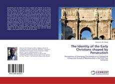 Borítókép a  The Identity of the Early Christians shaped by Persecution - hoz