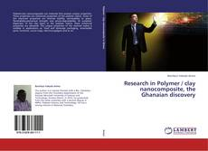 Bookcover of Research in Polymer / clay nanocomposite, the Ghanaian discovery