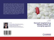 Couverture de Stomach targeted drug delivery system: an emerging approch