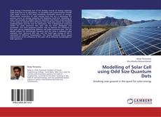 Bookcover of Modelling of Solar Cell using Odd Size Quantum Dots