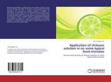 Portada del libro de Application of chitosan solution in on some typical food microbes