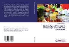 Bookcover of Continuity and Change in Tiv Concept of Death and Burial Rites