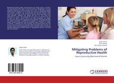 Bookcover of Mitigating Problems of Reproductive Health