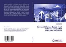 Couverture de Kalman Filtering Based Fault Tolerant Integrated INS/Radar Altimeter