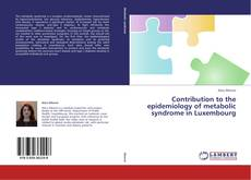 Bookcover of Contribution to the epidemiology of metabolic syndrome in Luxembourg