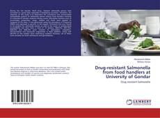 Drug-resistant Salmonella from food handlers at University of Gondar kitap kapağı