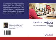 Bookcover of Improving my practice as a facilitator