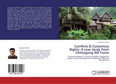 Bookcover of Conflicts & Customary Rights: A case study from Chittagong Hill Tracts