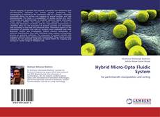 Bookcover of Hybrid Micro-Opto Fluidic System