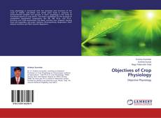 Copertina di Objectives of Crop Physiology