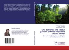 Capa do livro de Site demands and spatial pattern of three important species of Oak