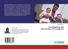 Bookcover of Investigating Job Satisfaction of Caregivers