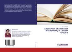 Buchcover von Application of Analytical Biochemistry in Clinical Ground