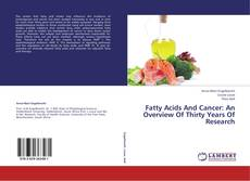 Bookcover of Fatty Acids And Cancer: An Overview Of Thirty Years Of Research