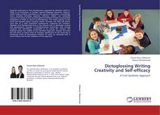 Dictoglossing Writing Creativity and Self-efficacy kitap kapağı