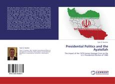Presidential Politics and the Ayatollah的封面