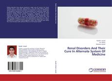 Portada del libro de Renal Disorders And Their Cure In Alternate System Of Medicine