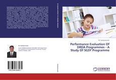 Bookcover of Performance Evaluation Of DRDA Programmes - A Study Of SGSY Programme