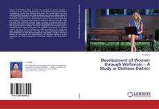 Bookcover of Development of Women through Welfarism – A Study in Chittoor District