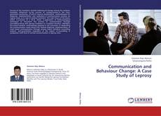 Bookcover of Communication and Behaviour Change: A Case Study of Leprosy