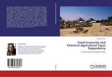 Bookcover of Food Insecurity and Chemical Agricultural Input Dependency